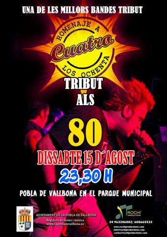 Homenaje a los '80 – IV CUATRO – Sábado 15 de agosto 2015 – Parque Municipal – La Pobla de Vallbona