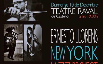 Actuación Ernesto Llorens New York Jazz Project – Domingo 10 de diciembre a las 19:00 horas – Teatro Raval (Castellón)