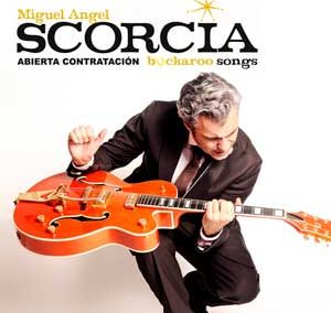 Miguel Ángel Escorcia – Buckaroo Songs
