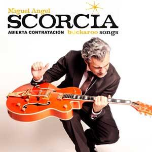 Miguel Ángel Escorcia – Buckaroo Songs