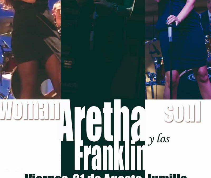 Aretha y los Franklin – 21 agosto – Jumilla