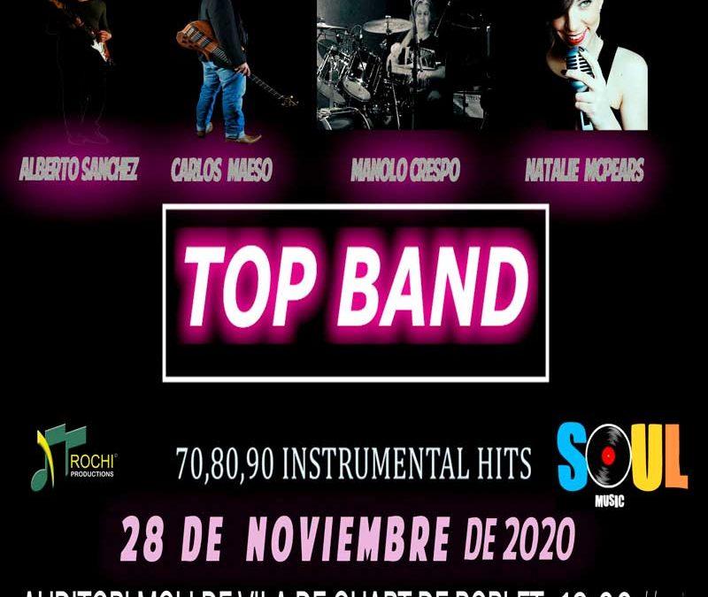Top Band el Sábado, 28 de Noviembre en el Auditori Molí de Vila de Quart de Poblet.